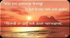 'Wie een zonnetje brengt in het leven van een ander, wordt er zelf ook door verwarmd!'