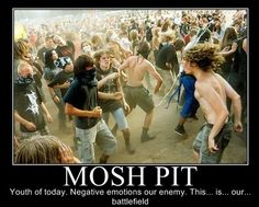 Mosh Pit!!!