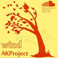 AKProject - Wind by adhykurniawan on SoundCloud
