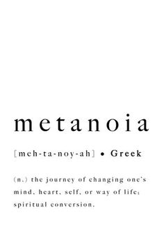 Metanoia Greek Word Definition Print Quote Inspirational Journey Mind Heart Self Life Spiritual Conversion Printable Poster Digital Wall Art - Rare words - Unusual Words, Weird Words, Rare Words, Unique Words, New Words, Inspiring Words, Powerful Words, One Word Quotes, Quotes To Live By