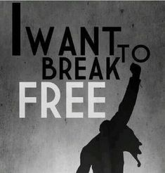 I want to breakfree
