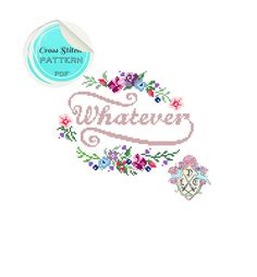 Whatever. Modern Floral Cross Stitch Pattern. Empowerment. Digital Download PDF.