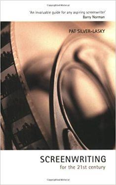 Screenwriting for the 21st Century: Pat Silver-Lasky: 9780713488333: Amazon.com: Books
