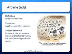 Word of the Day! ARCANE (adj)  Download this vocabulary flashcard to help study for the SAT or ACT from www.SATPrepGroup.com