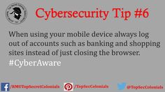 When using your mobile device always log out of accounts such as banking and shopping sites instead of just closing the browser. #CyberAware