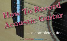 How To Record Acoustic Guitar