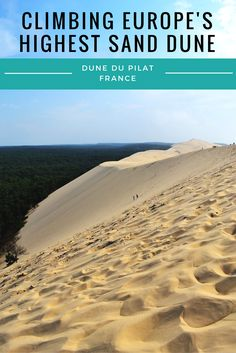 Dune du Pilat (also known as Dune du Pyla) in France is Europe's largest sand dune. Find out how to get there and what to do once you're there!