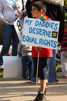 """My daddies deserve equal rights."""