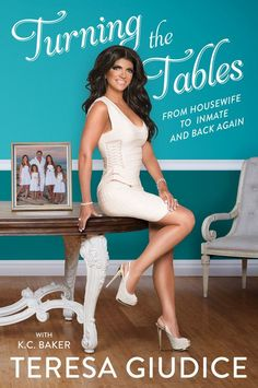 Teresa Giudice reveals prison memoir 'Turning The Tables: From Housewife to Inmate and Back Again' will be released February 9, 2016