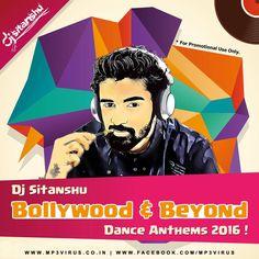 Bollywood Beyong Dance Anthems 2016 - DJ Sitanshu Latest Song, Bollywood Beyong Dance Anthems 2016 - DJ Sitanshu Dj Song, Free Hd Song Bollywood Beyong