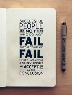 Successful people are not those who do not fail. They are those who fail more than anyone and simply refuse to accept it as the conclusion.