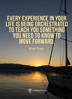 Every Experience in Your Life is Being Orchestrated to Teach You Something | via @lifeadvancer #quotes