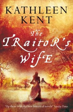 The Traitor's Wife by Kathleen Kent ... historical fiction, romance, 17th century ... eBook, published January 2011