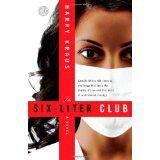 The Six-Liter Club: A Novel BY HARRY kRAUS