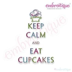 Keep Calm and Eat Cupcakes - 7 Sizes! | Words and Phrases | Machine Embroidery Designs | SWAKembroidery.com Embroitique