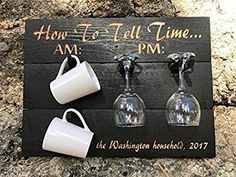 How to tell time AM/PM wine glass, coffee mugs - wood sign