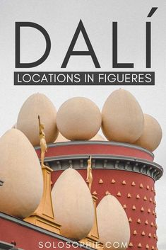 Following in the Footsteps of Dalí in Figueres, Catalonia, North of Spain