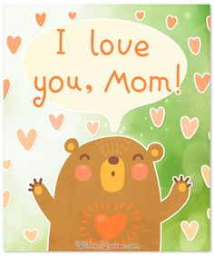 Greeting card for mom with cute bear. Love My Parents Quotes, Mothers Day Quotes, Mothers Day Cards, Mother Day Wishes, Happy Mother S Day, Happy Mothers, Mothers Day Gifts From Daughter, Mothers Day Special, Cute Bear