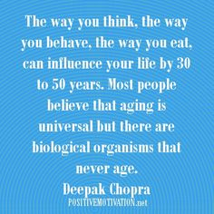 Deepak Chopra Quotes | Aging quotes.Deepak Chopra Quotes