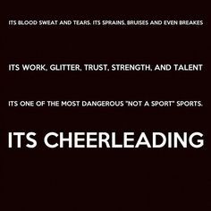 So damn true!! Everyone in cokeville, believe this. Read it Nd know that we don't just go to the games to look pretty and show off our good looks. This is a sport that we take serious. We sweat like mother and we have conditioning that could kill anyone that just came into practice with us for a day. We are hard core athletes and we plan to go to state and place! We are a force and we are there to cheer on our counterparts