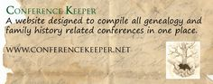 Conference Keeper: A website designed to compile all genealogy and family history related conferences in one place.  http://www.conferencekeeper.net