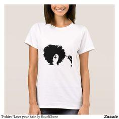 "T-shirt ""Love your hair"