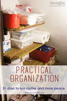 31 Days to Less Clutter and More Peace: Practical Organization Overstuffed Organize Your Life, Organizing Your Home, Organization Ideas, Organizing Tips, Organising, Clutter Organization, Household Organization, Bathroom Organization, Life Hacks