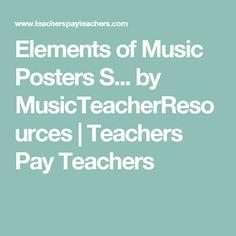 Elements of Music Posters S... by MusicTeacherResources  | Teachers Pay Teachers