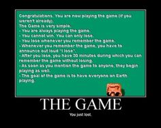 """The Game. You just lost it.  @Cassie Lahmann, for Noah who taught us all how to play """"The Game."""""""