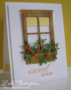 Stamping with Loll: Sweet as can be ...window and flower box from Poppy dies. Window cut from balsa wood and sponged with SU inks.