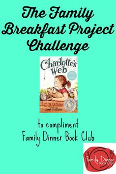 The Family Breakfast Project Challenge is a perfect compliment to Family Dinner Book Club. Check out 7 fun bonding activities to do with yo. Bonding Activities, Writing Activities, Enrichment Activities, Parent Handbook, Children's Book Awards, Reading Adventure, Family Engagement, Writing Prompts For Kids, Charlottes Web