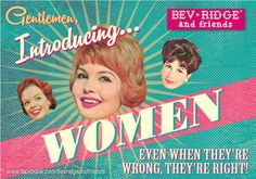 """Remember men, the speed in which a woman says """"Nothing!"""" when asked """"What's wrong?"""" is proportional to the amount of cr*p coming your way :* XOXO for now, Bev :* #quotes #humor #funny #morebevridgeplease #women"""