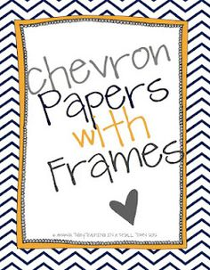 Chevron papers that already have frames so you can quickly and easily make unit covers, coupons, posters, binder covers, etc.