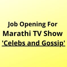 """Opening for many posts for our upcoming Marathi TV reality show """"Celebs and Gossip"""". The post Job opening: TV show 'Celebs and Gossip' appeared first on Jobs and Auditions."""