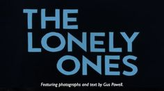 The Lonely Ones by Gus Powell A new book, coming this Fall from J&L Books  Pre-Order at the link below. All pre-order copies will be signed by Gus Powell.  www.JandLbooks.org/TLO.html