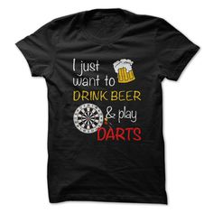 Just Want to Drink Beer and Play Darts Funny T-Shirts, Hoodies. SHOPPING NOW ==► https://www.sunfrog.com/Funny/Just-Want-to-Drink-Beer-and-Play-Darts-Funny-Shirt.html?id=41382