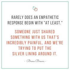 A powerful statement on empathy from Brene Brown!