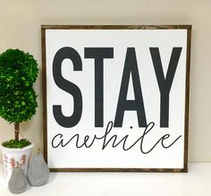 Stay Awhile | 25 x 25 | Fixer Upper Style | Wood Sign | Farmhouse Sign | Farmhouse Decor | Black and White | Be Our Guest | Framed Wood Sign | by BunkhouseandBroadway on Etsy