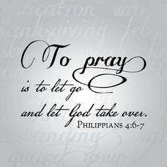 ~ Philippians 4:6,7 ~  Heavenly Father,  My prayer is for my family.  Please show them your plan, I pray they stay together.  Your will be done on earth as it is in heaven.  Amen.