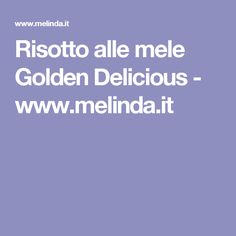 Risotto alle mele Golden Delicious - www.melinda.it
