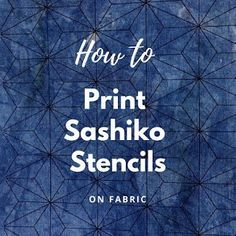 Japanese Embroidery Patterns Kate Ward: How to Print Sashiko Stencils on Fabric Embroidery Designs, Hand Embroidery Patterns, Embroidery Kits, Embroidery Stitches, Embroidery Books, Embroidery Supplies, Embroidery Scissors, Machine Embroidery, Local Embroidery
