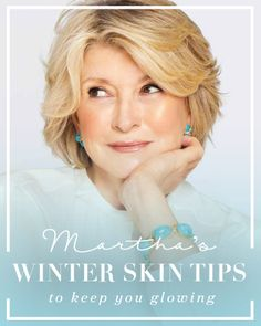 Martha's Winter Skin Tips to Keep You Glowing | Martha Stewart Living - Our favorite multitasker is serious about her skin care. While products are crucial (these have all won a coveted spot near her sink), it's just as much about process -- and discipline.