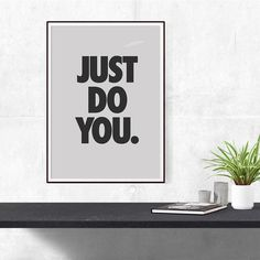 Motivational Poster | Wall Art | Home Decor | Just Do You. by AnjuDesignStudio on Etsy