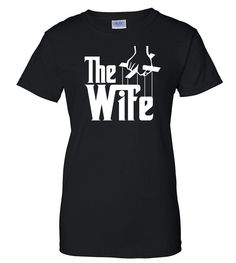 The Wife T-Shirt The Godfather T-Shirt Family by ShirtMakers