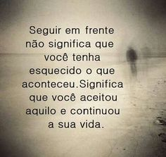 A vida segue ... e o tempo não para . Motivacional Quotes, Math Equations, Life, Frases, Words, Life Lessons, Thoughts, Messages, Maturity