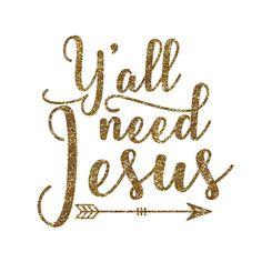 Ya'll Need Jesus Iron On Decal