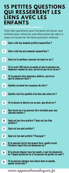 15 questions qui resserrent les liens avec le enfants 15 questions that tighten the bonds with the children Education Positive, Kids Education, Positive Discipline, Education Major, Education English, Education College, Elementary Education, Childhood Education, Education Quotes