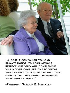 """Choose a companion you can always honor, you can always respect, one who will…"