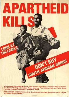 A poster by a Sheffield group in the calling for a boycott of South African goods. Looking at Apartheid images to understand symbols and signs which perpetuated and fought against institutional racism Cover Design, Hiphop, Apartheid, African Diaspora, African History, African Art, World History, The Guardian, Black History