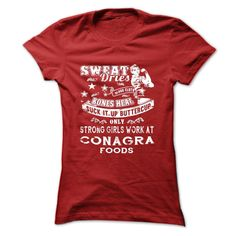 Strong Girls Work At CONAGRA FOODS T Shirt, Hoodie, Sweatshirt
